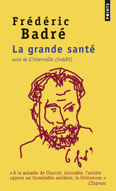 LA GRANDE SANTE - SUIVI DE L'INTERVALLE (INEDIT)