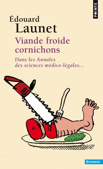 VIANDE FROIDE CORNICHONS - DANS LES ANNALES DES SCIENCES MEDICO-LEGALES...