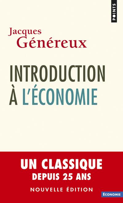 INTRODUCTION A L'ECONOMIE (NOUVELLE EDITION)