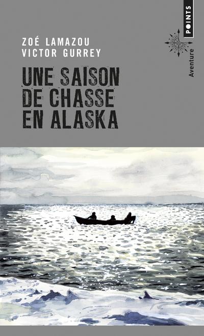 UNE SAISON DE CHASSE EN ALASKA