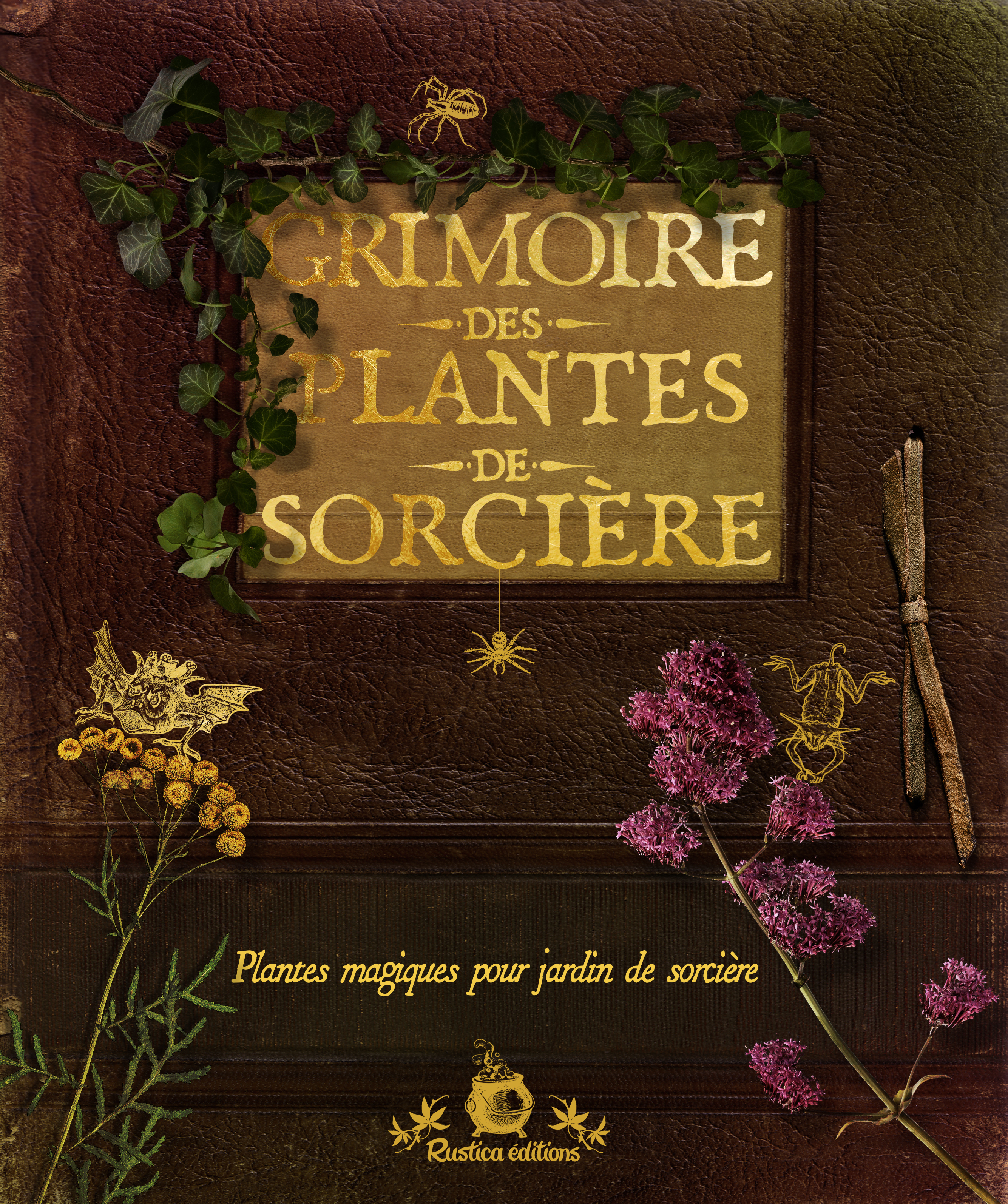 GRIMOIRE DES PLANTES DE SORCIERES