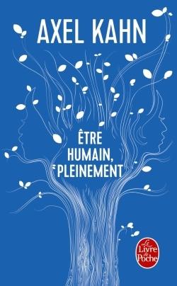 ETRE HUMAIN, PLEINEMENT