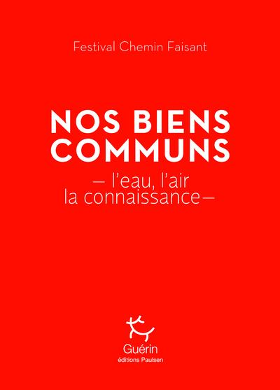 NOS BIENS COMMUNS - L'EAU, L'AIR, LA CONNAISSANCE