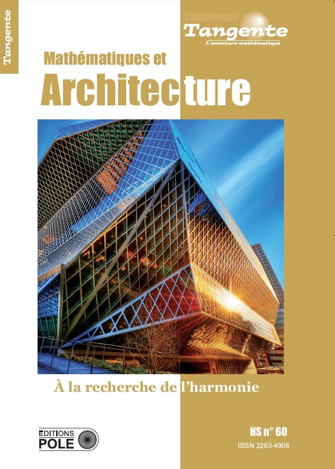 MATHEMATIQUES ET ARCHITECTURE-A LA RECHERCHE DE L'HARMONIE