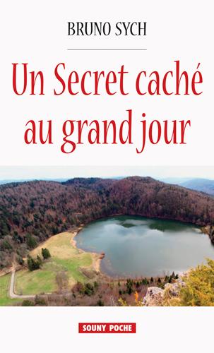 UN SECRET CACHE AU GRAND JOUR