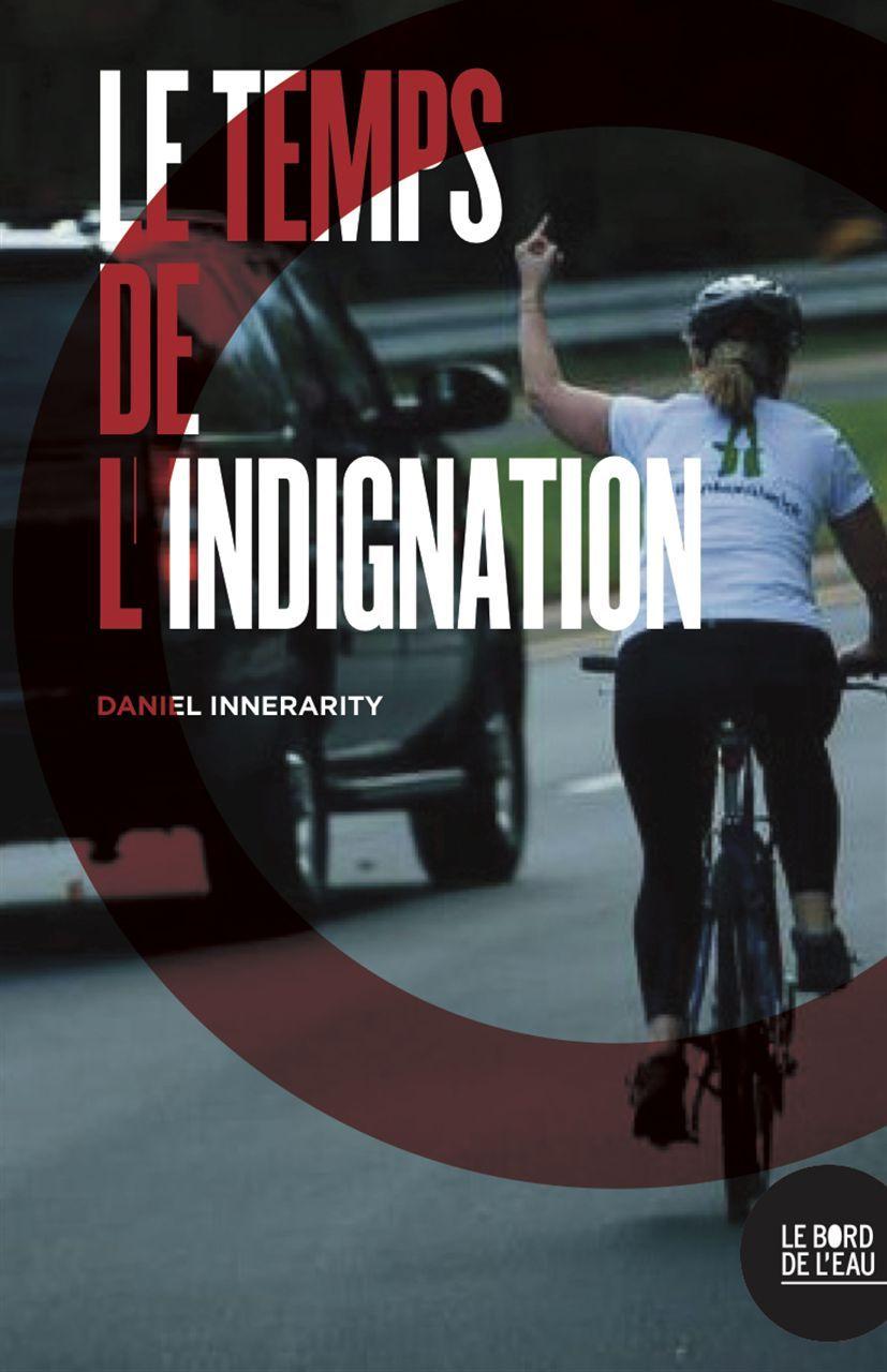 TEMPS DE L'INDIGNATION (LE)