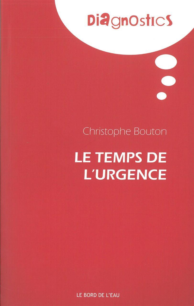 TEMPS DE L'URGENCE (LE)