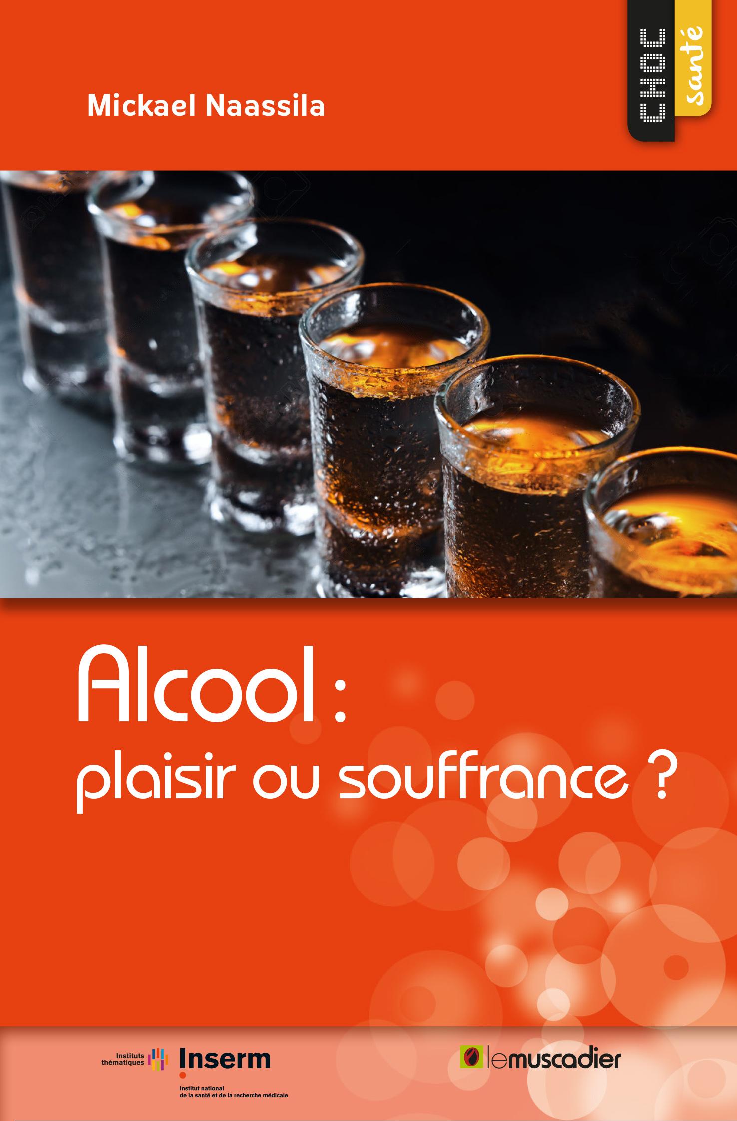 ALCOOL : PLAISIR OU SOUFFRANCE