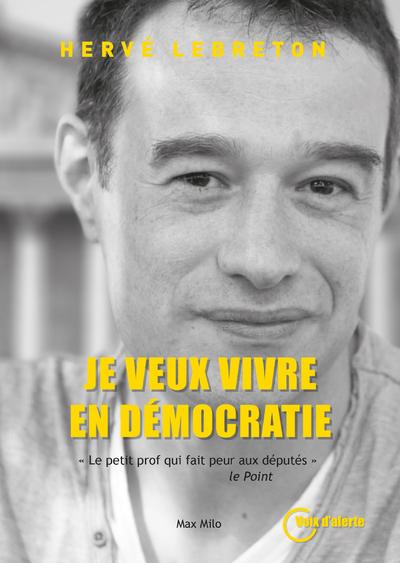 JE VEUX VIVRE EN DEMOCRATIE