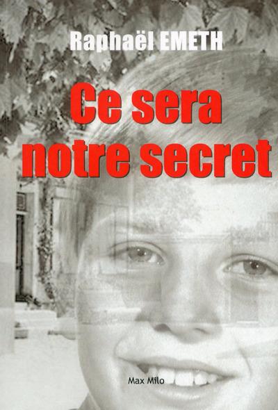 CE SERA NOTRE SECRET