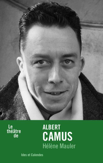 LE THEATRE DE ALBERT CAMUS