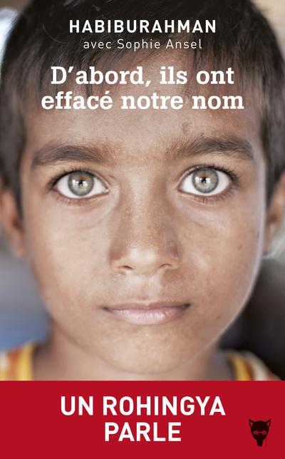 D'ABORD, ILS ONT EFFACE NOTRE NOM - UN ROHINGYA PARLE