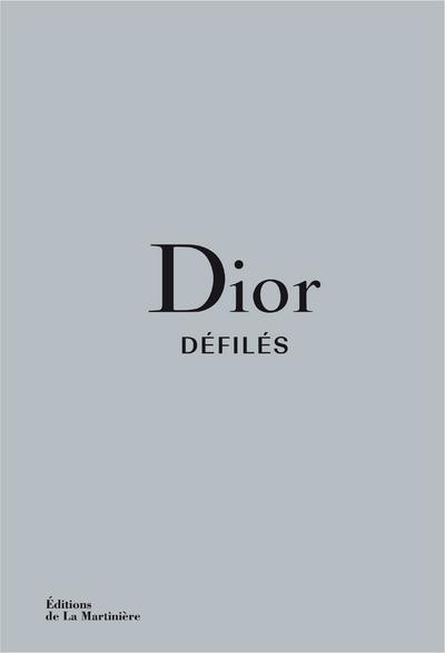 DIOR DEFILES - L'INTEGRALE DES COLLECTIONS