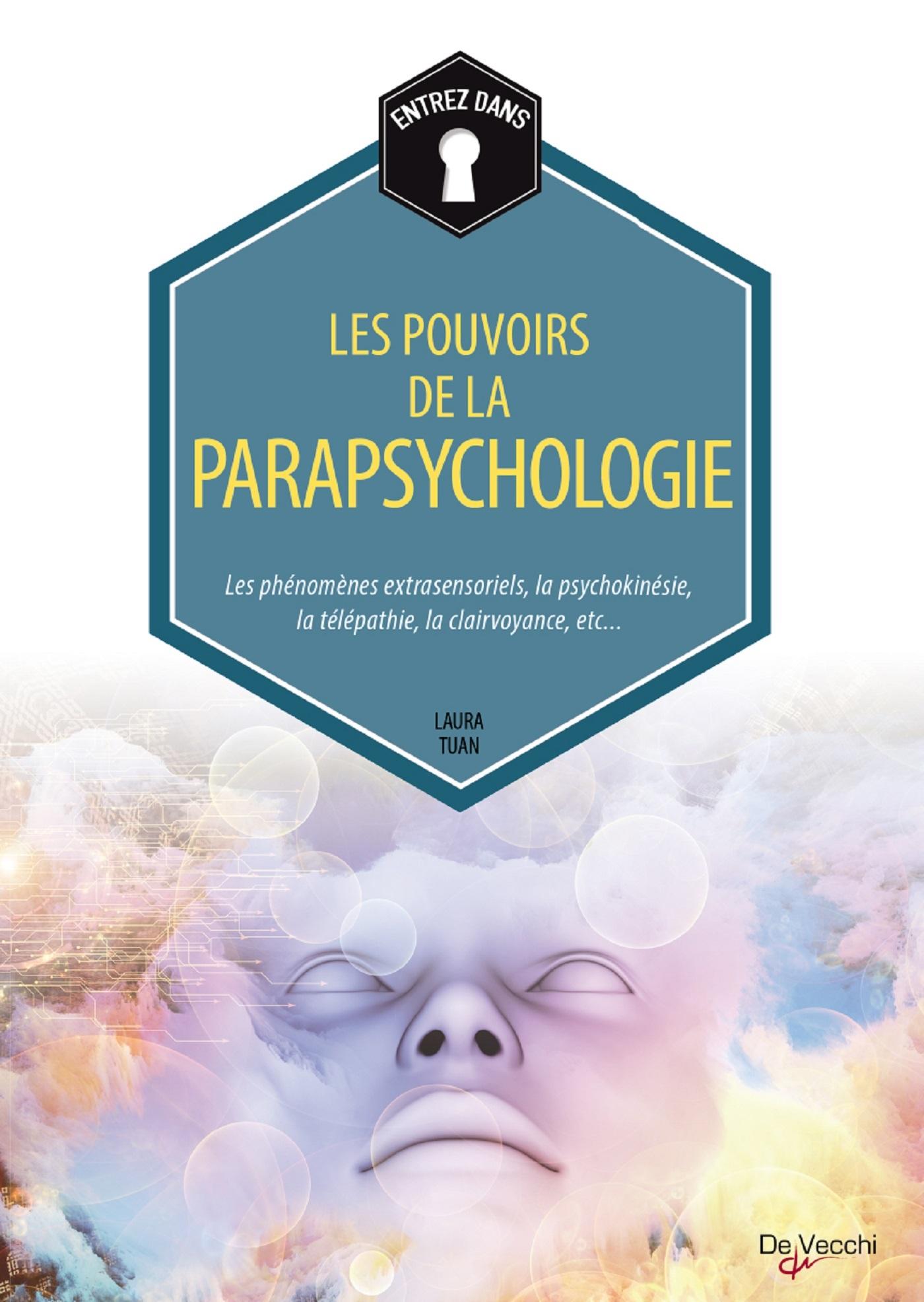 AU-DELA DU CONSCIENT ET LES POUVOIRS DE LA PARAPSYCHOLOGIE
