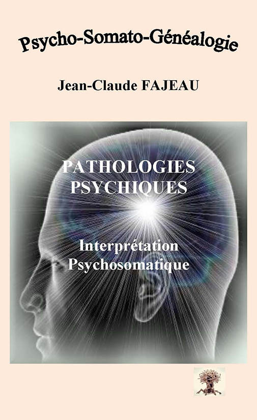 PATHOLOGIES PSYCHIQUES : INTERPRETATION PSYCHOSOMATIQUE
