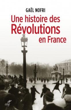 UNE HISTOIRE DES REVOLUTIONS EN FRANCE