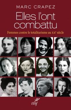 ELLES L'ONT COMBATTU. DES FEMMES CONTRE LE TOTALITARISME
