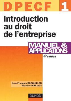 INTRODUCTION AU DROIT DE L'ENTREPRISE - DPECF 1 - 4EME EDITION - MANUEL & APPLICATIONS