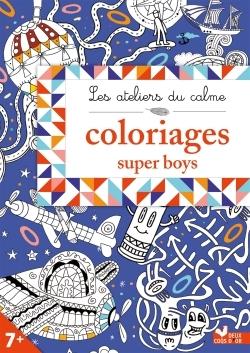 LES ATELIERS DU CALME - COLOS SUPER BOY