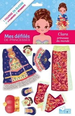 MES DEFILES DE PRINCESSES - CLARA, PRINCESSE DU MONDE