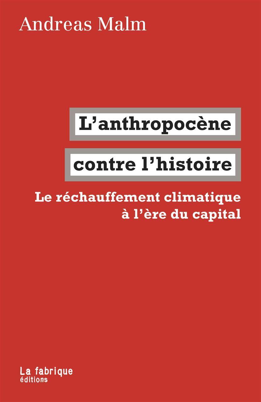 ANTHROPOCENE CONTRE L'HISTOIRE (L')