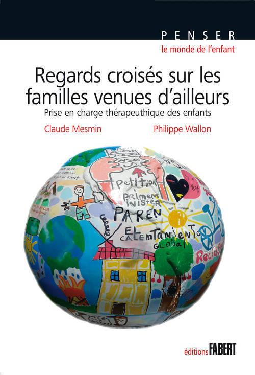 REGARDS CROISES SUR LES FAMILLES VENUES D'AILLEURS. PRISE EN CHARGE THERAPEUTIQUE DES ENFANTS