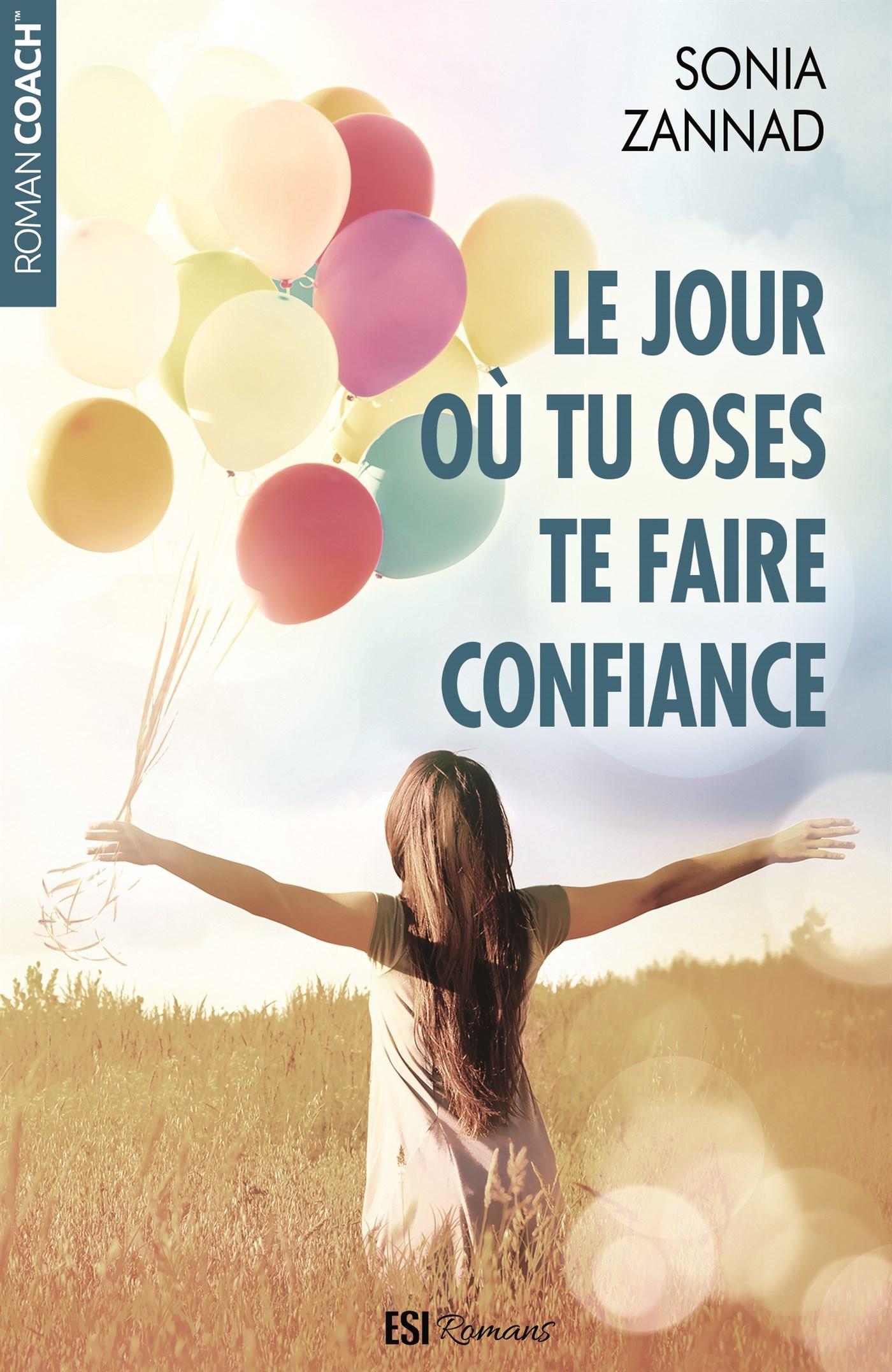 JOUR OU TU OSES TE FAIRE CONFIANCE (LE)