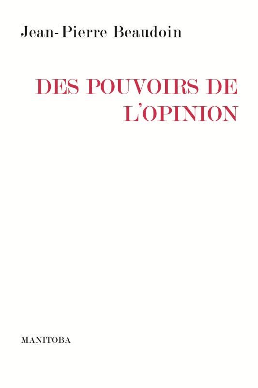 DES POUVOIRS DE L'OPINION