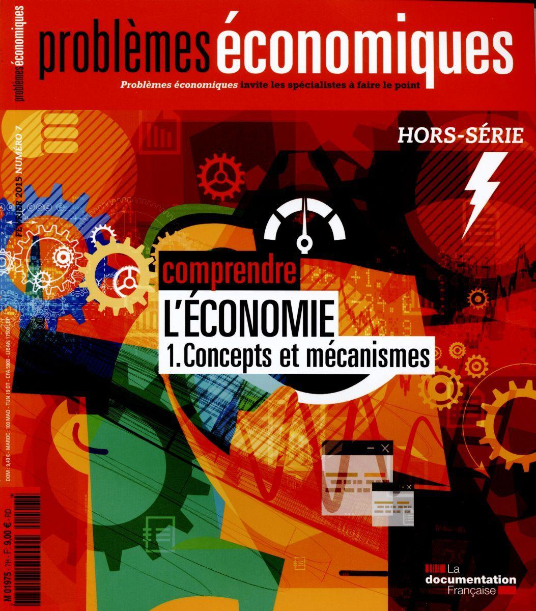COMPRENDRE L'ECONOMIE -1- CONCEPTS ET MECANISMES