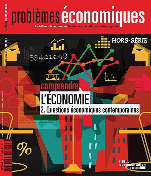 COMPRENDRE L'ECONOMIE QUESTIONS ECONOMIQUES CONTEMPORAINES PE HS N 8