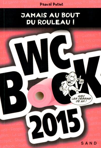 WC BOOK 2015 - JAMAIS AU BOUT DU ROULEAU !