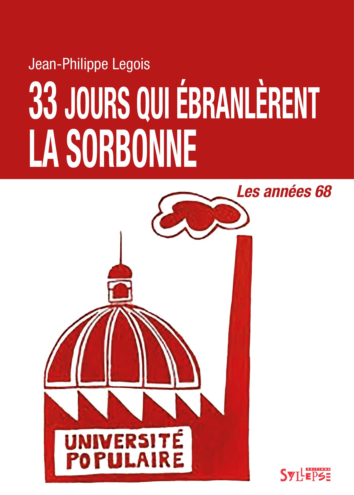 33 JOURS QUI EBRANLERENT LA SORBONNE