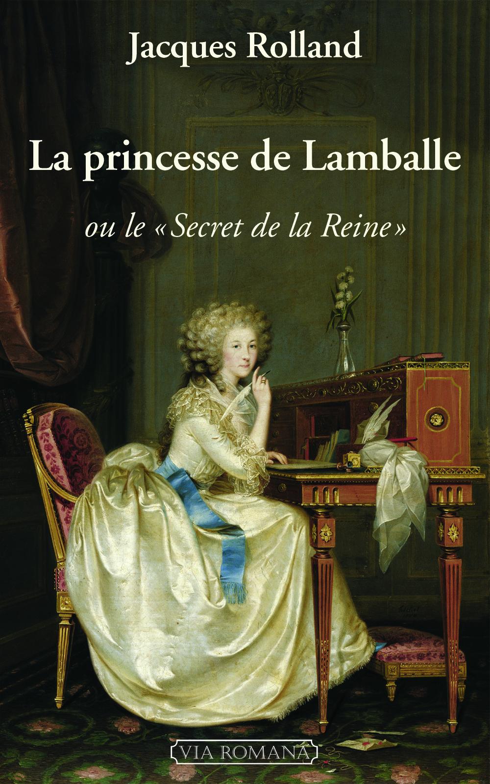 """LA PRINCESSE DE LAMBALLE OU LE """"SECRET DE LA REINE"""