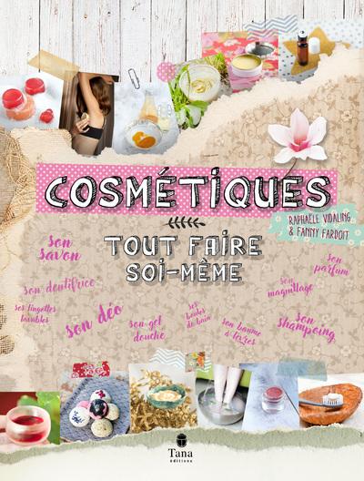 COSMETIQUES : TOUT FAIRE SOI-MEME
