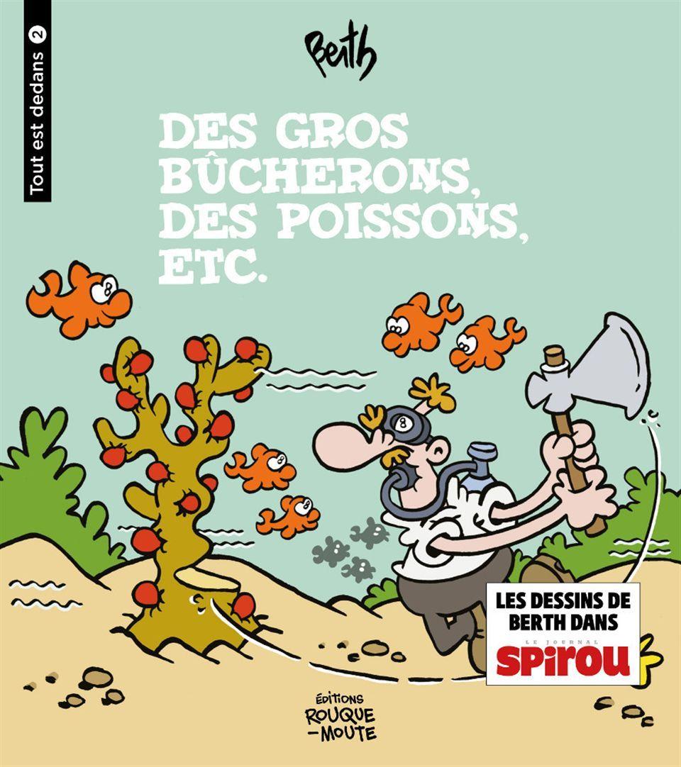 DES GROS BUCHERONS, DES POISSONS, ETC.