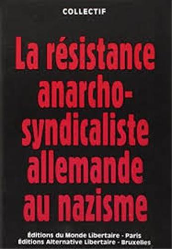 LA RESISTANCE ANARCHO-SYNDICALISTE ALLEMANDE AU NAZISME