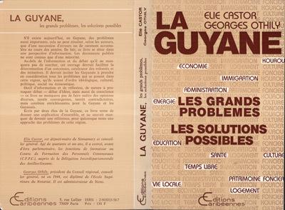 GUYANE: LES GRANDS  PROBLEMES, LES SOLUTIONS