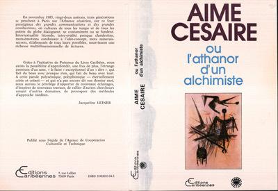 AIME CESAIRE OU L'ATHANOR DUN ALCHIMISTE