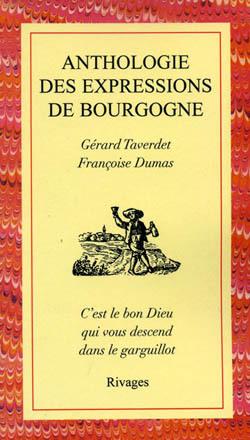 ANTHOLOGIE DES EXPRESSIONS DE BOURGOGNE