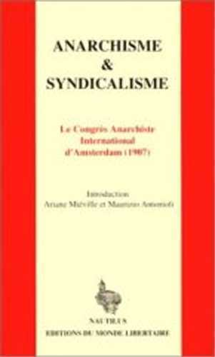 ANARCHISME ET SYNDICALISME : LE CONGRES ANARCHISTE INTERNATIONAL D'AMSTERDAM (1907)