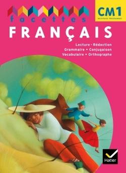 FACETTES FRANCAIS CM1 ED. 2011, LIVRE DE L'ELEVE NON VENDU SEUL COMPOSE LE 9369216