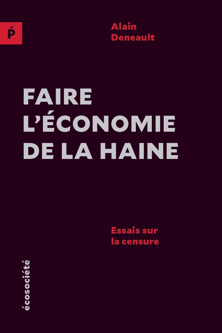 FAIRE L'ECONOMIE DE LA HAINE