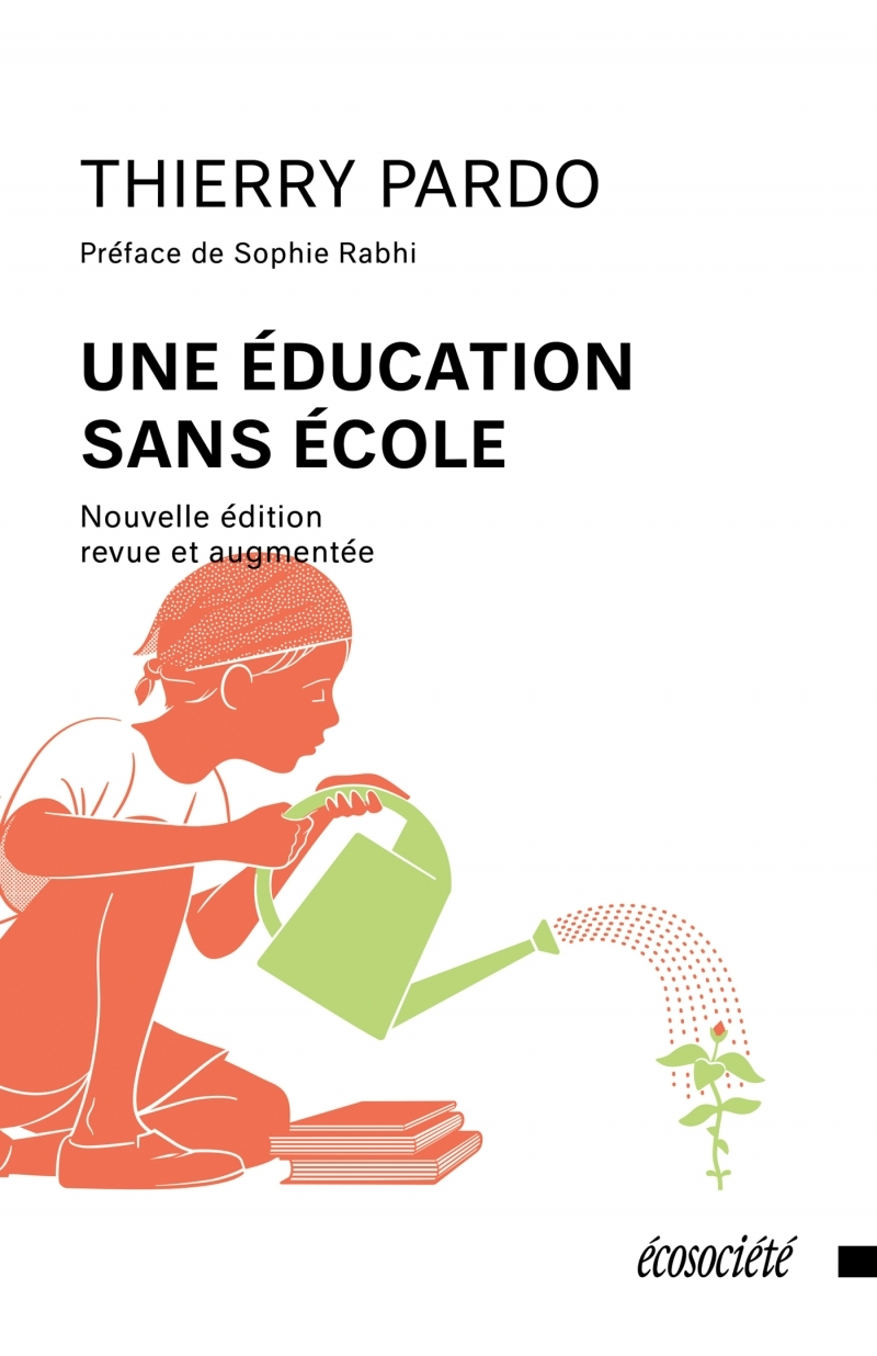 UNE EDUCATION SANS ECOLE EDITION AUGMENTEE