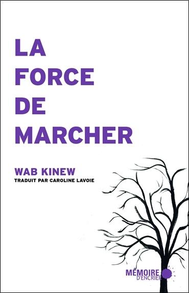 LA FORCE DE MARCHER