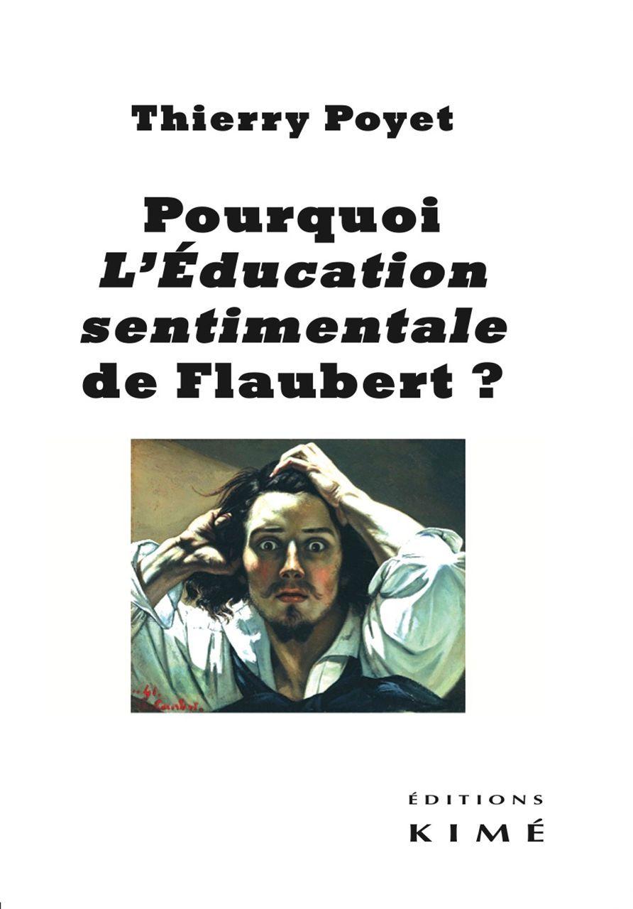 POURQUOI L'EDUCATION SENTIMENTALE DE FLAUBERT?