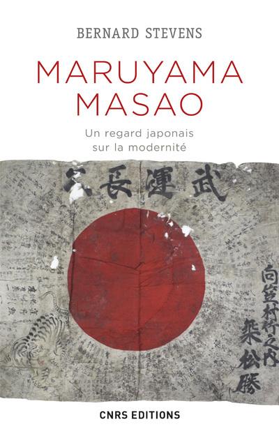 MARUYAMA MASAO - UN REGARD JAPONAIS SUR LA MODERNITE