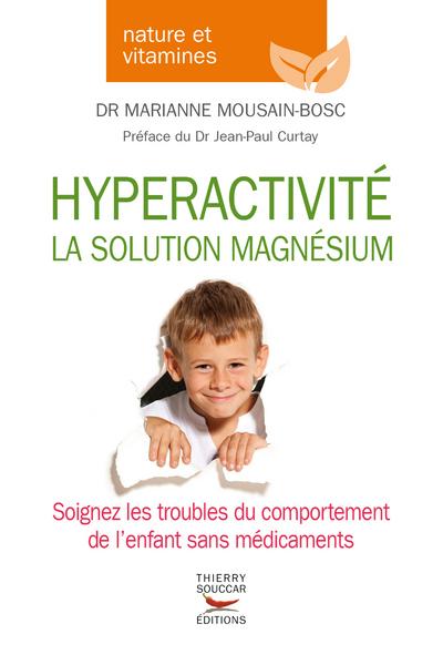 HYPERACTIVITE - LA SOLUTION MAGNESIUM
