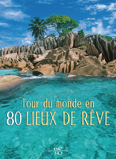TOUR DU MONDE EN 80 LIEUX DE REVE