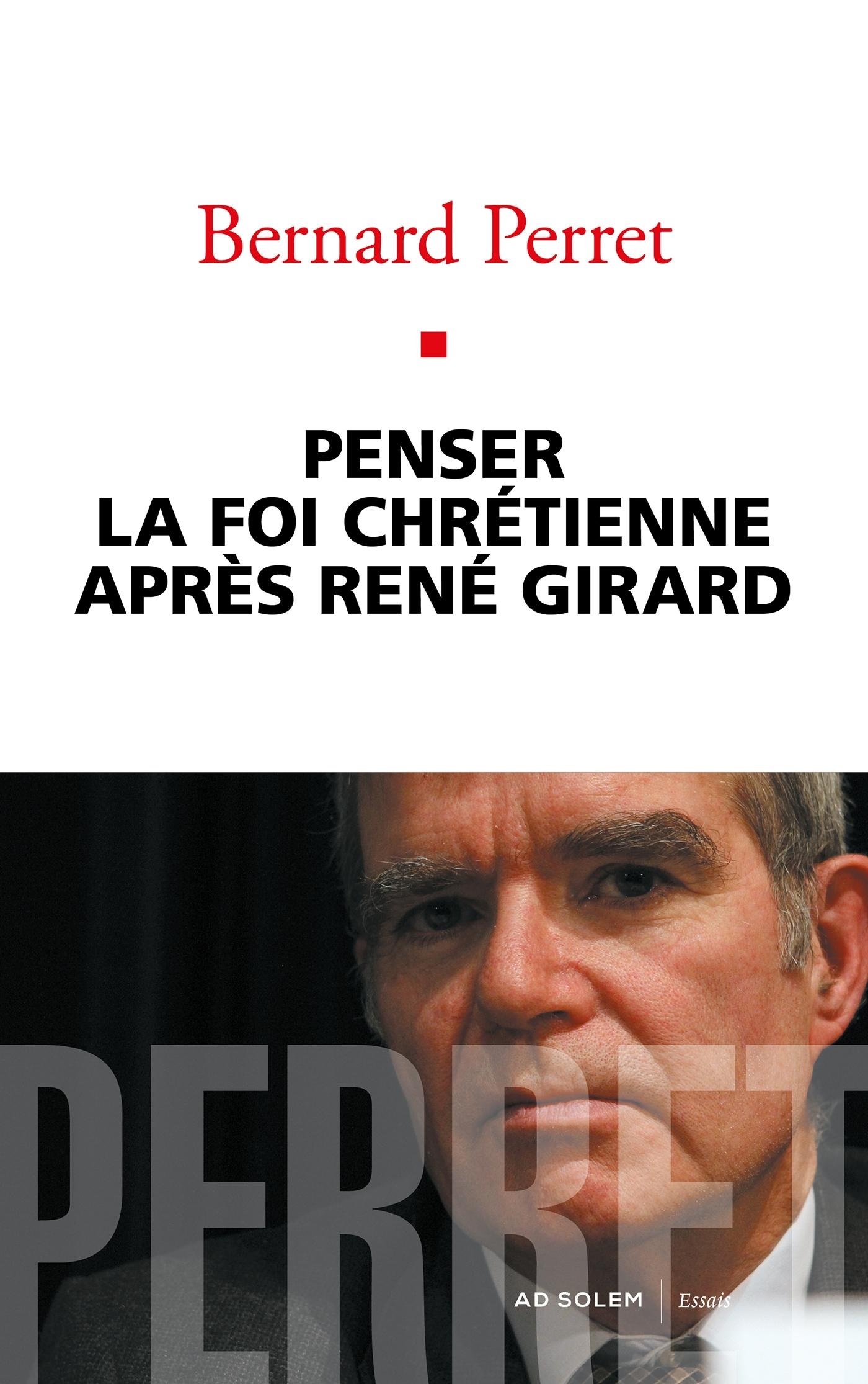 PENSER LA FOI CHRETIENNE APRES RENE GIRARD