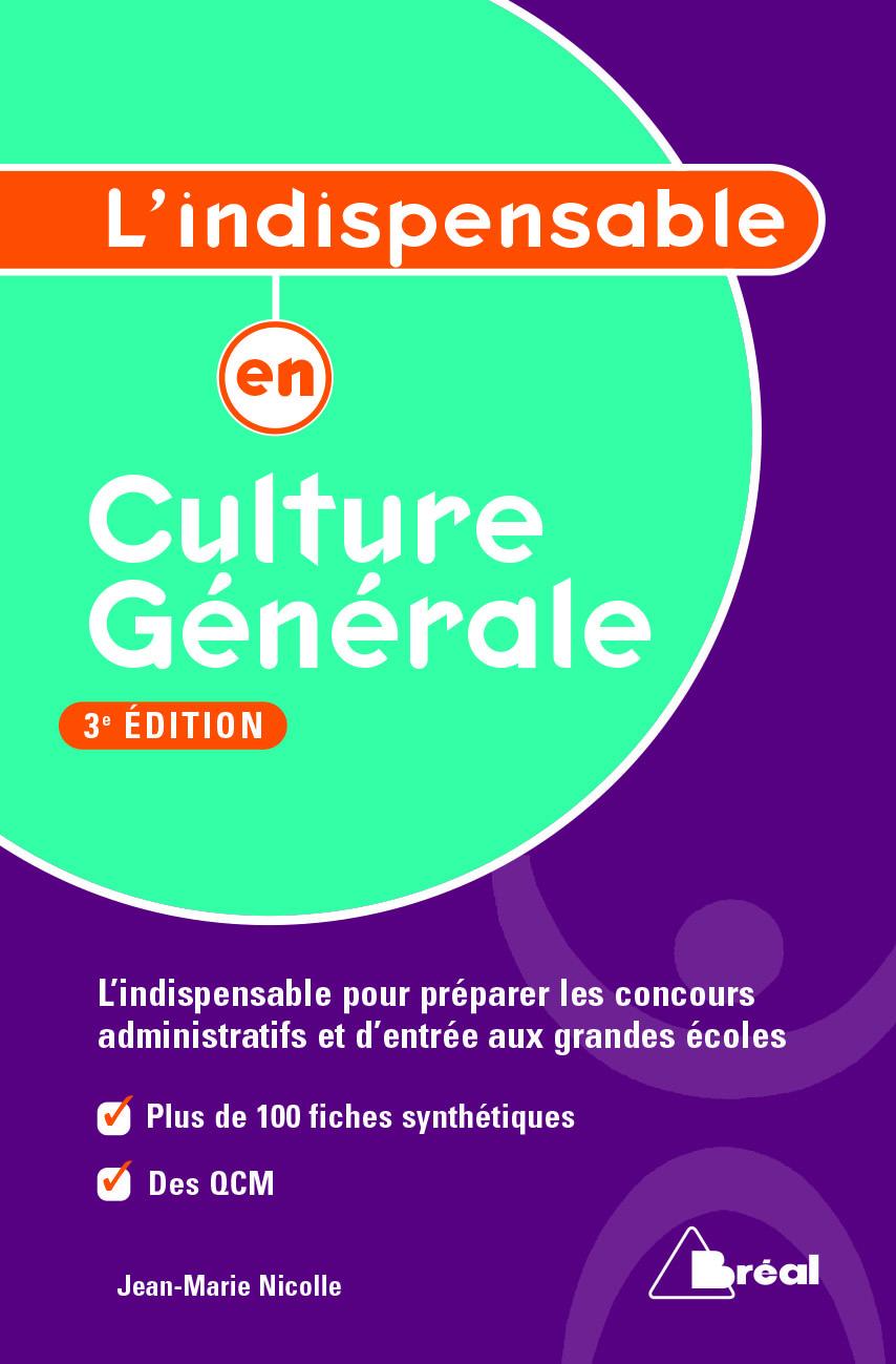 INDISPENSABLE EN CULTURE GENERALE 3E EDITION (L')